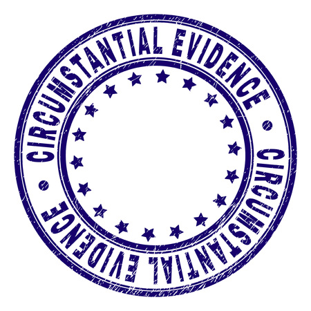 CIRCUMSTANTIAL EVIDENCE stamp seal imprint with grunge texture. Designed with circles and stars. Blue vector rubber print of CIRCUMSTANTIAL EVIDENCE text with corroded texture.