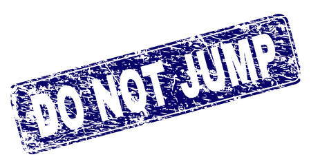 DO NOT JUMP stamp seal print with distress texture. Seal shape is a rounded rectangle with frame. Blue vector rubber print of DO NOT JUMP tag with unclean texture.