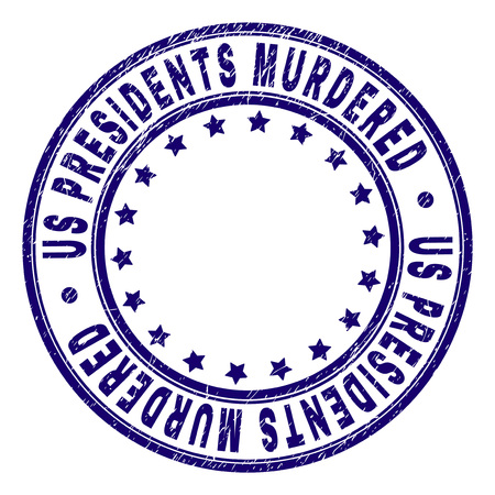 US PRESIDENTS MURDERED stamp seal watermark with distress texture. Designed with round shapes and stars. Blue vector rubber print of US PRESIDENTS MURDERED caption with dust texture.
