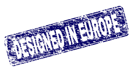 DESIGNED IN EUROPE stamp seal print with grunge style. Seal shape is a rounded rectangle with frame. Blue vector rubber print of DESIGNED IN EUROPE caption with dust style.