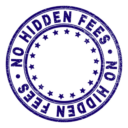 NO HIDDEN FEES stamp seal watermark with grunge texture. Designed with round shapes and stars. Blue vector rubber print of NO HIDDEN FEES caption with retro texture.