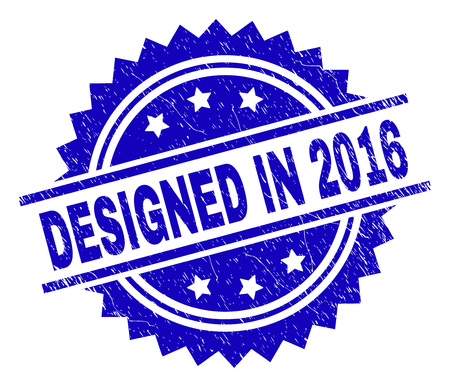 DESIGNED IN 2016 stamp seal watermark with distress style. Blue vector rubber print of DESIGNED IN 2016 text with dirty texture.