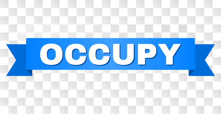 OCCUPY text on a ribbon. Designed with white caption and blue stripe. Vector banner with OCCUPY tag on a transparent background. Illustration