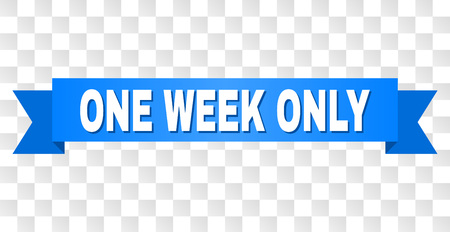 ONE WEEK ONLY text on a ribbon. Designed with white caption and blue tape. Vector banner with ONE WEEK ONLY tag on a transparent background.