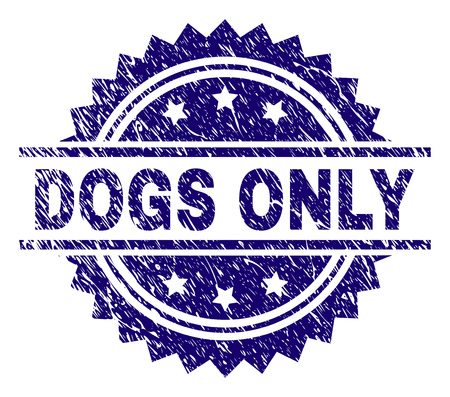 DOGS ONLY stamp seal watermark with distress style. Blue vector rubber print of DOGS ONLY label with corroded texture.