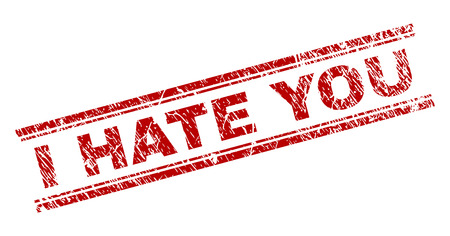 I HATE YOU seal imprint with grunge texture. Red vector rubber print of I HATE YOU caption with grunge texture. Text tag is placed between double parallel lines.