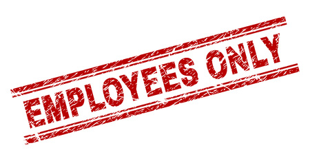 EMPLOYEES ONLY seal print with grunge texture. Red vector rubber print of EMPLOYEES ONLY tag with unclean texture. Text title is placed between double parallel lines.