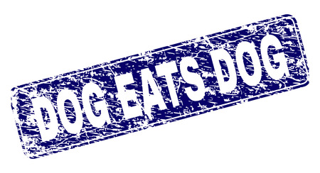 DOG EATS DOG stamp seal imprint with grunge style. Seal shape is a rounded rectangle with frame. Blue vector rubber print of DOG EATS DOG label with grunge texture.