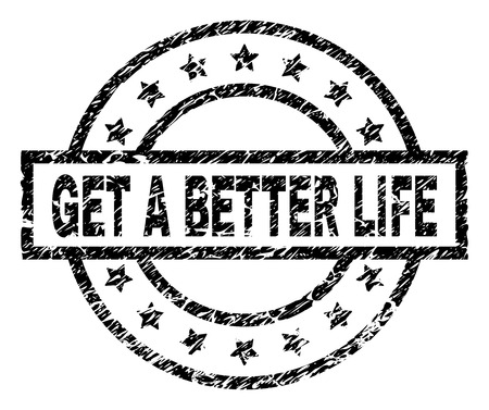 GET A BETTER LIFE stamp seal watermark with distress style. Designed with rectangle, circles and stars. Black vector rubber print of GET A BETTER LIFE title with grunge texture.