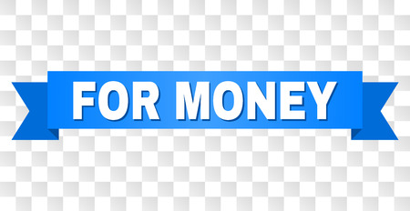 FOR MONEY text on a ribbon. Designed with white caption and blue tape. Vector banner with FOR MONEY tag on a transparent background. Illustration