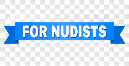 FOR NUDISTS text on a ribbon. Designed with white title and blue stripe. Vector banner with FOR NUDISTS tag on a transparent background.