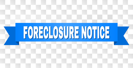 FORECLOSURE NOTICE text on a ribbon. Designed with white caption and blue tape. Vector banner with FORECLOSURE NOTICE tag on a transparent background.