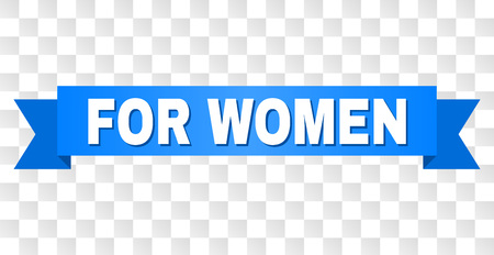 FOR WOMEN text on a ribbon. Designed with white caption and blue tape. Vector banner with FOR WOMEN tag on a transparent background. Фото со стока - 127208800