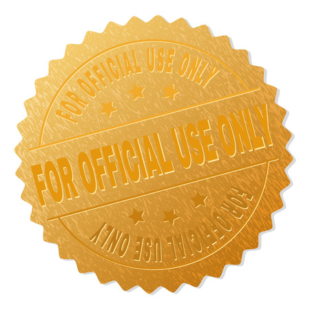 FOR OFFICIAL USE ONLY gold stamp reward. Vector golden award with FOR OFFICIAL USE ONLY text. Text labels are placed between parallel lines and on circle. Golden area has metallic texture. Illustration