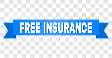 FREE INSURANCE text on a ribbon. Designed with white caption and blue tape. Vector banner with FREE INSURANCE tag on a transparent background.