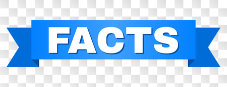 FACTS text on a ribbon. Designed with white caption and blue tape. Vector banner with FACTS tag on a transparent background.