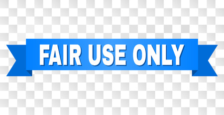 FAIR USE ONLY text on a ribbon. Designed with white caption and blue stripe. Vector banner with FAIR USE ONLY tag on a transparent background.