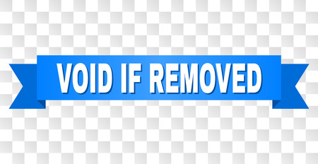 VOID IF REMOVED text on a ribbon. Designed with white caption and blue tape. Vector banner with VOID IF REMOVED tag on a transparent background.