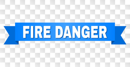 FIRE DANGER text on a ribbon. Designed with white caption and blue tape. Vector banner with FIRE DANGER tag on a transparent background.