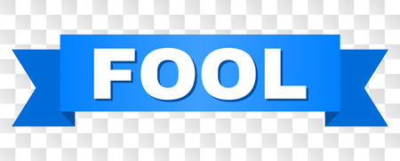 FOOL text on a ribbon. Designed with white title and blue stripe. Vector banner with FOOL tag on a transparent background.