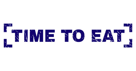 TIME TO EAT tag seal print with distress style. Text tag is placed inside corners. Blue vector rubber print of TIME TO EAT with dust texture.