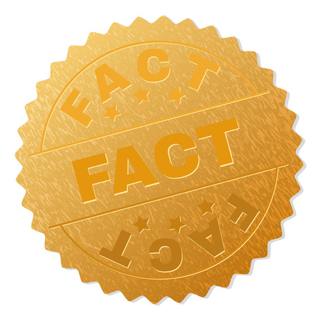 FACT gold stamp badge. Vector golden award with FACT text. Text labels are placed between parallel lines and on circle. Golden surface has metallic effect.