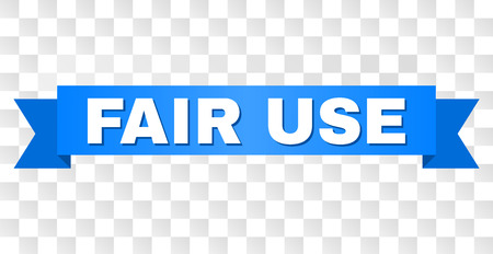 FAIR USE text on a ribbon. Designed with white caption and blue stripe. Vector banner with FAIR USE tag on a transparent background.