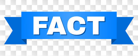 FACT text on a ribbon. Designed with white title and blue stripe. Vector banner with FACT tag on a transparent background.