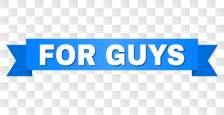 FOR GUYS text on a ribbon. Designed with white caption and blue tape. Vector banner with FOR GUYS tag on a transparent background. Иллюстрация