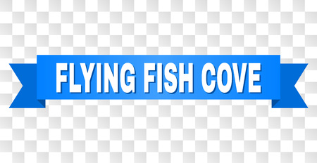 FLYING FISH COVE text on a ribbon. Designed with white caption and blue tape. Vector banner with FLYING FISH COVE tag on a transparent background.