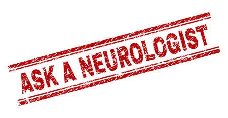 ASK A NEUROLOGIST seal imprint with grunge texture. Red vector rubber print of ASK A NEUROLOGIST text with unclean texture. Text caption is placed between double parallel lines.