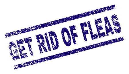 GET RID OF FLEAS seal print with distress style. Blue vector rubber print of GET RID OF FLEAS text with dust texture. Text label is placed between parallel lines. Illustration