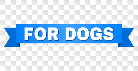 FOR DOGS text on a ribbon. Designed with white title and blue stripe. Vector banner with FOR DOGS tag on a transparent background.