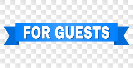 FOR GUESTS text on a ribbon. Designed with white caption and blue tape. Vector banner with FOR GUESTS tag on a transparent background.