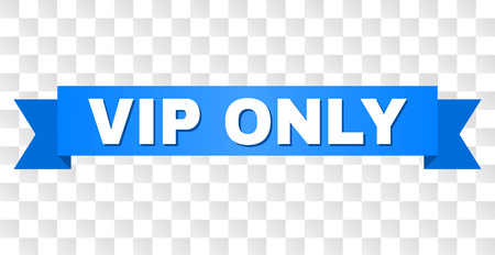 VIP ONLY text on a ribbon. Designed with white title and blue stripe. Vector banner with VIP ONLY tag on a transparent background.