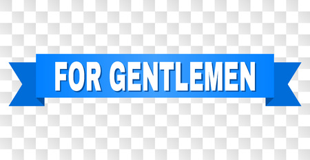 FOR GENTLEMEN text on a ribbon. Designed with white title and blue tape. Vector banner with FOR GENTLEMEN tag on a transparent background. Çizim