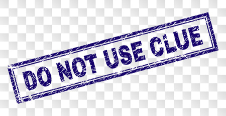 DO NOT USE CLUE stamp seal print with rubber print style and double framed rectangle shape. Stamp is placed on a transparent background.