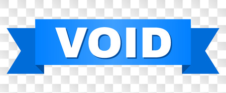 VOID text on a ribbon. Designed with white caption and blue stripe. Vector banner with VOID tag on a transparent background. Illustration