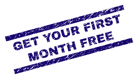 GET YOUR FIRST MONTH FREE seal print with scratced style. Blue vector rubber print of GET YOUR FIRST MONTH FREE text with unclean texture. Text label is placed between parallel lines.