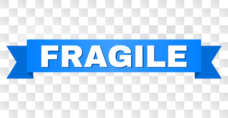 FRAGILE text on a ribbon. Designed with white title and blue stripe. Vector banner with FRAGILE tag on a transparent background.