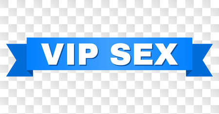 VIP SEX text on a ribbon. Designed with white title and blue tape. Vector banner with VIP SEX tag on a transparent background.