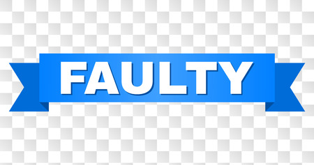 FAULTY text on a ribbon. Designed with white caption and blue stripe. Vector banner with FAULTY tag on a transparent background.