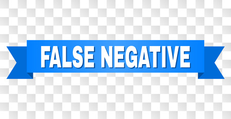 FALSE NEGATIVE text on a ribbon. Designed with white caption and blue stripe. Vector banner with FALSE NEGATIVE tag on a transparent background. Ilustracja