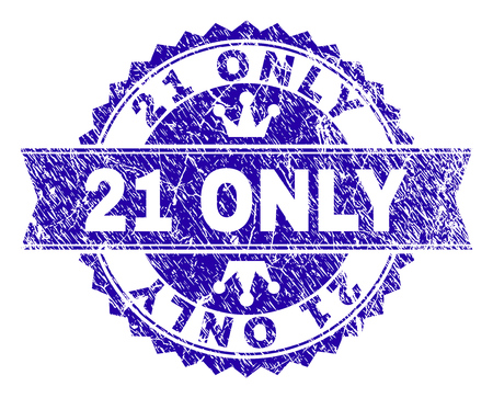 21 ONLY rosette stamp watermark with grunge texture. Designed with round rosette, ribbon and small crowns. Blue vector rubber print of 21 ONLY caption with grunge style.