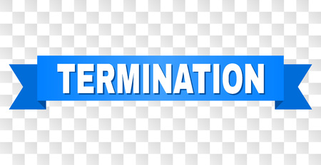 TERMINATION text on a ribbon. Designed with white caption and blue tape. Vector banner with TERMINATION tag on a transparent background.