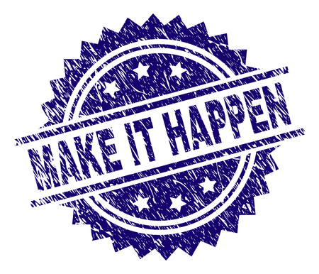 MAKE IT HAPPEN stamp seal watermark with distress style. Blue vector rubber print of MAKE IT HAPPEN tag with corroded texture. Illustration