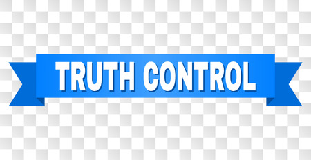 TRUTH CONTROL text on a ribbon. Designed with white caption and blue tape. Vector banner with TRUTH CONTROL tag on a transparent background.