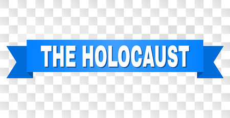THE HOLOCAUST text on a ribbon. Designed with white caption and blue tape. Vector banner with THE HOLOCAUST tag on a transparent background.