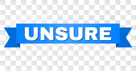 UNSURE text on a ribbon. Designed with white caption and blue tape. Vector banner with UNSURE tag on a transparent background. Vectores