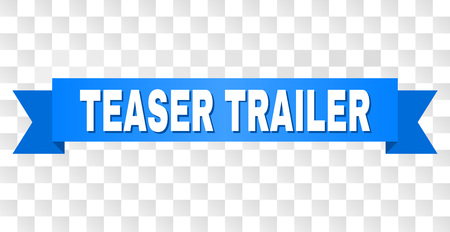 TEASER TRAILER text on a ribbon. Designed with white caption and blue stripe. Vector banner with TEASER TRAILER tag on a transparent background. Illustration